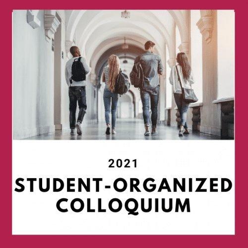 2021 Student-Organized Colloquium