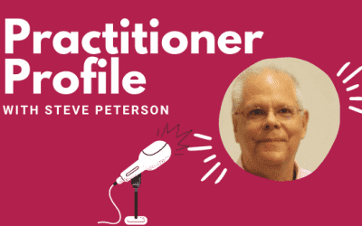 Practitioner Profile: Steve Peterson, Independent Consultant