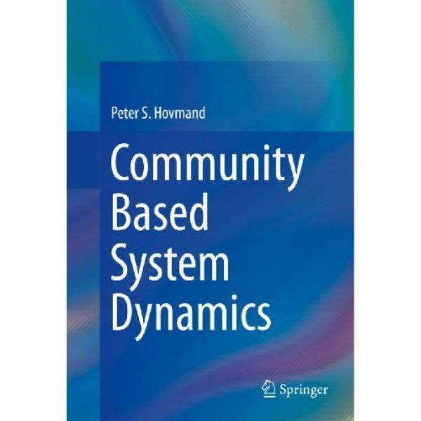 Community Based System Dynamics by Peter Hovmand. Participatory methods and community engagement