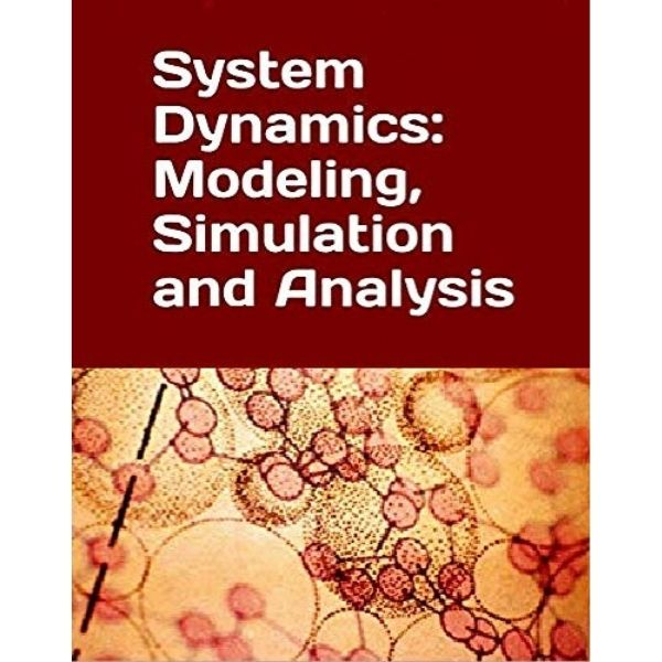 System Dynamics - Modeling, Simulation and Analysis by Juan Martin Garcia