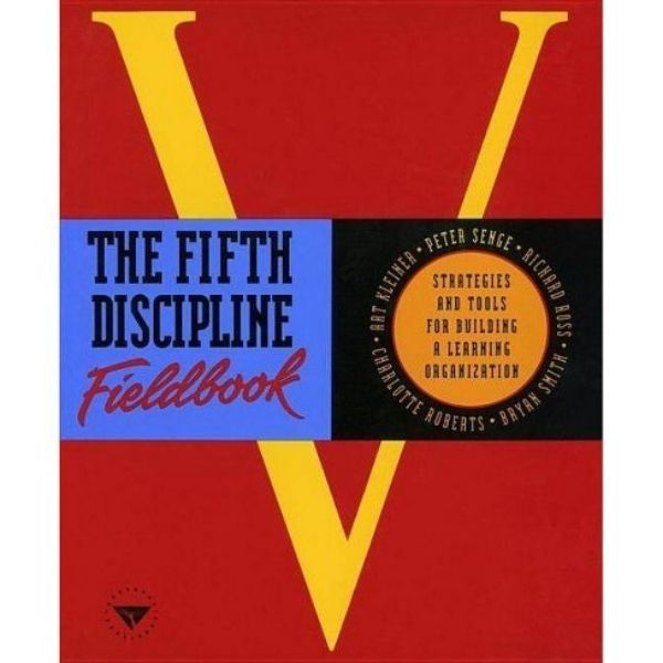 The Fifth Discipline Fieldbook by Peter M. Senge