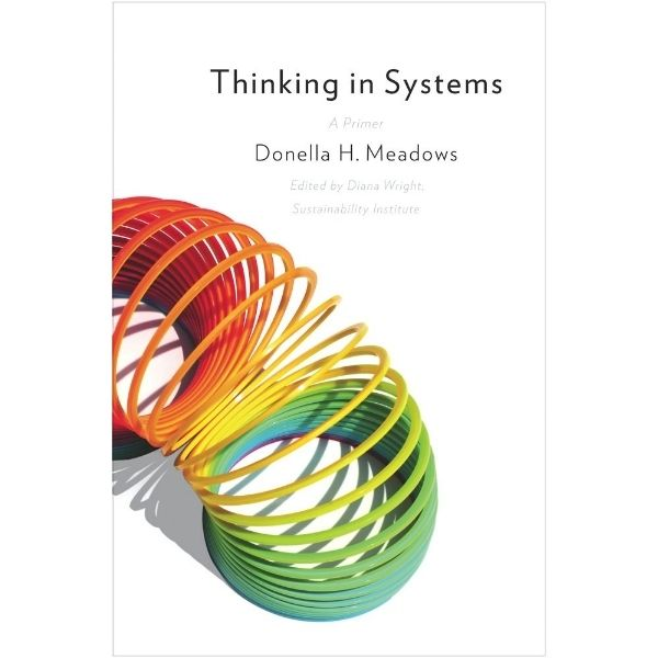 Thinking in Systems A Primer
