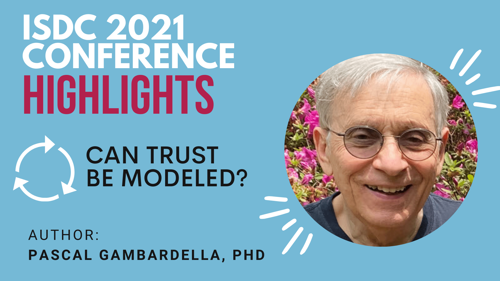 ISDC 2021 Highlights: Can Trust be Modeled?