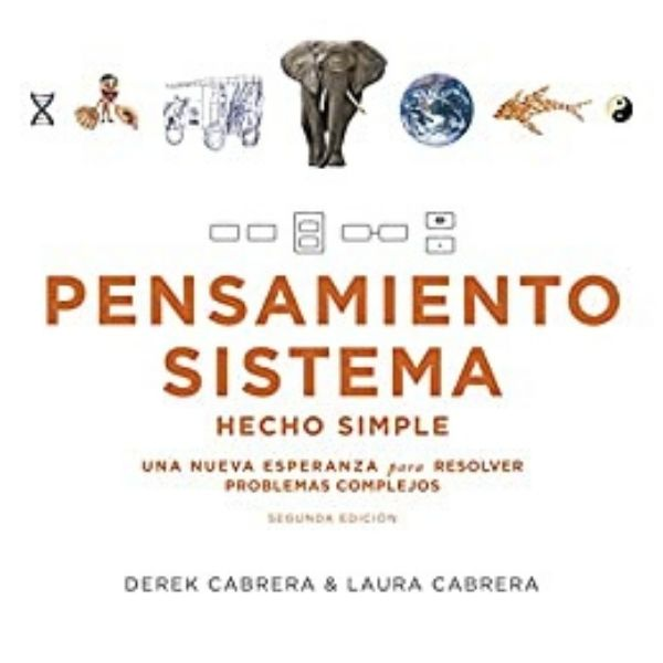 Libro: Pensamiento Sistema Hecho Simple por Derek y Laura Cabrera.