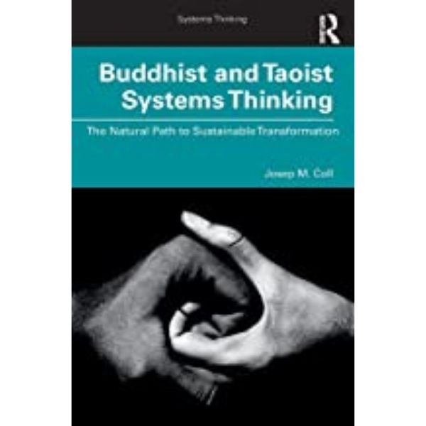 Buddhist and Taoist Systems Thinking by Josep M. Coll