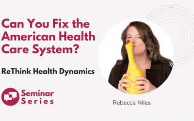 Can You Fix the American Health Care System? ReThink Health Dynamics