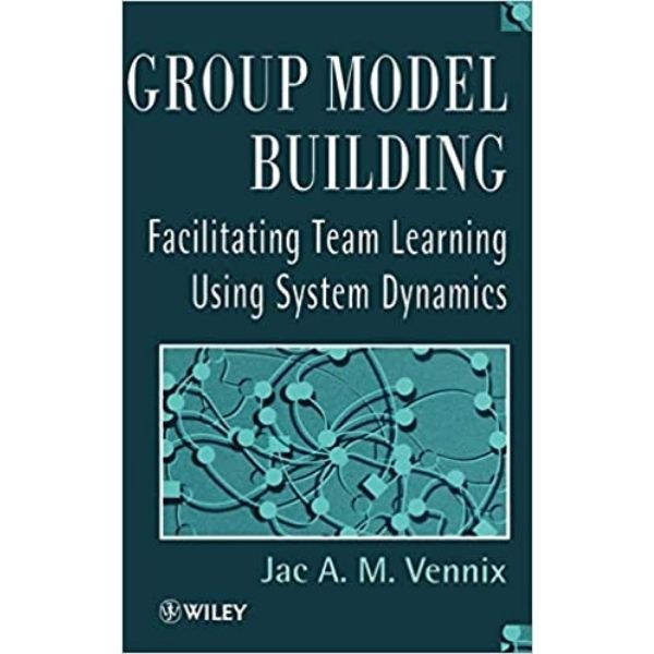 Group Model Building By Jac Vennix